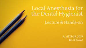 Local Anesthesia for the dental hygienist April 2019