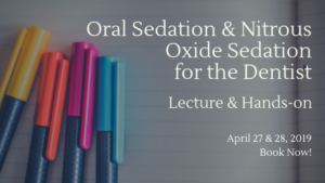 Oral sedation and nitrous oxide sedation for the dentist April 2019