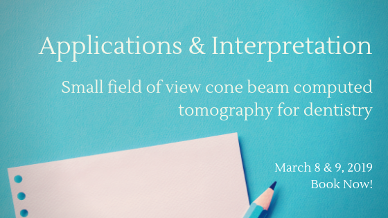 Small field of view cone beam computed tomography for dentistry March 2019